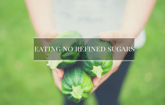 5 Things I Learned Eating No Refined Sugars