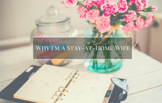 Why I'm a Stay-At-Home Wife