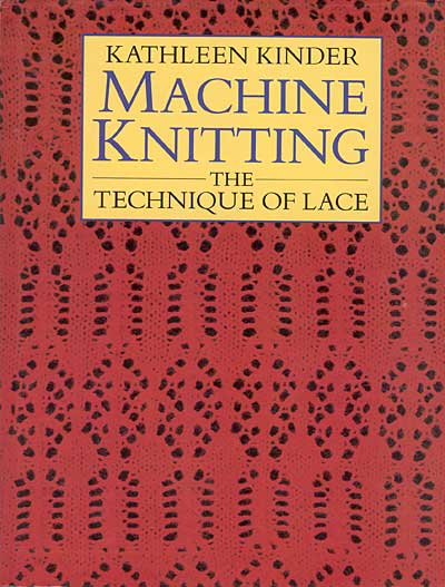 Kathleen Kinder, Machine Knitting: The Technique of Lace