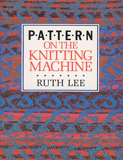 Ruth Lee, pattern on the knitting machine
