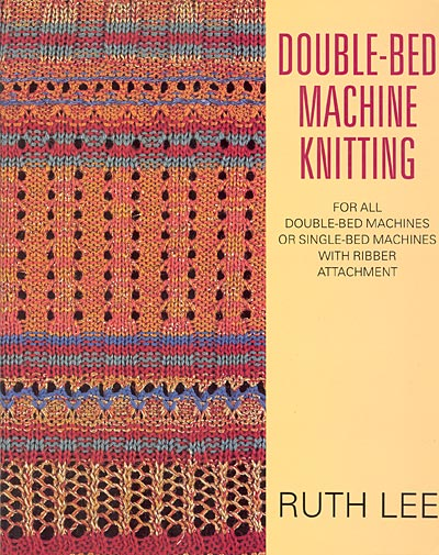 Ruth Lee, Double Bed Machine Knitting