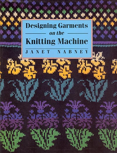 Janet Nabney, Designing Garments on the Knitting Machine