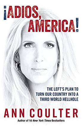 Ann Coulter - Adios America