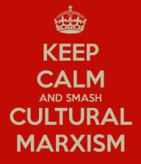 Keep calm and smach cultural marxism