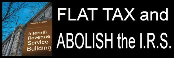 IRS - Flat tax Abolish the IRS