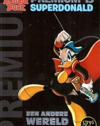 Donald Duck - Premium 13 - SuperDonald - Een andere wereld