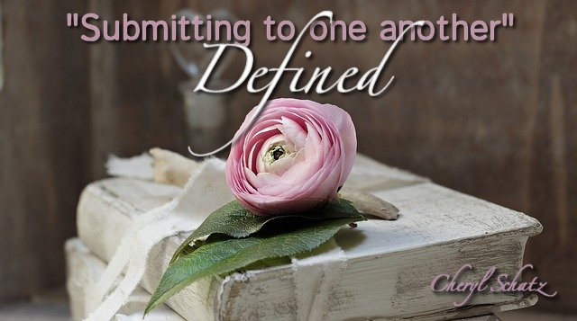 Submitting defined on Women in Ministry blog by Cheryl Schatz