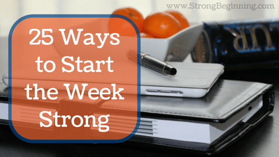 25 Ways to Start the Week Strong