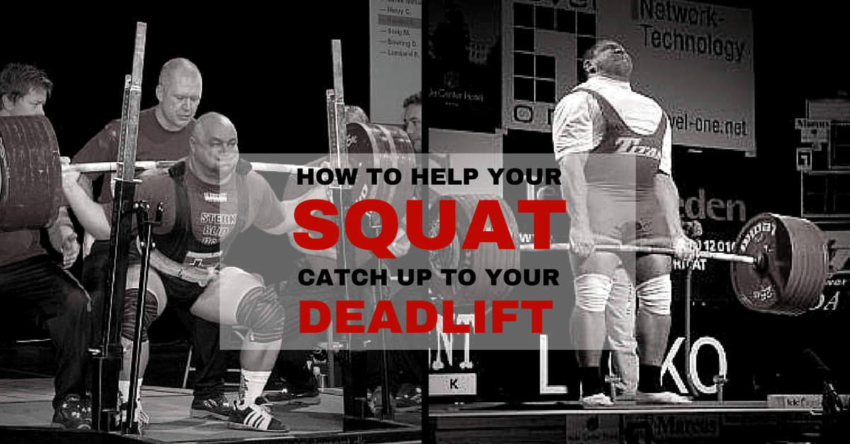 7712a47edb How to Help Your Squat Catch Up With Your Deadlift • Stronger by Science