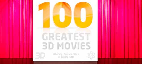 CGSociety and 3D World present a rundown of the Top 100 3D Movies as selected by the CG community