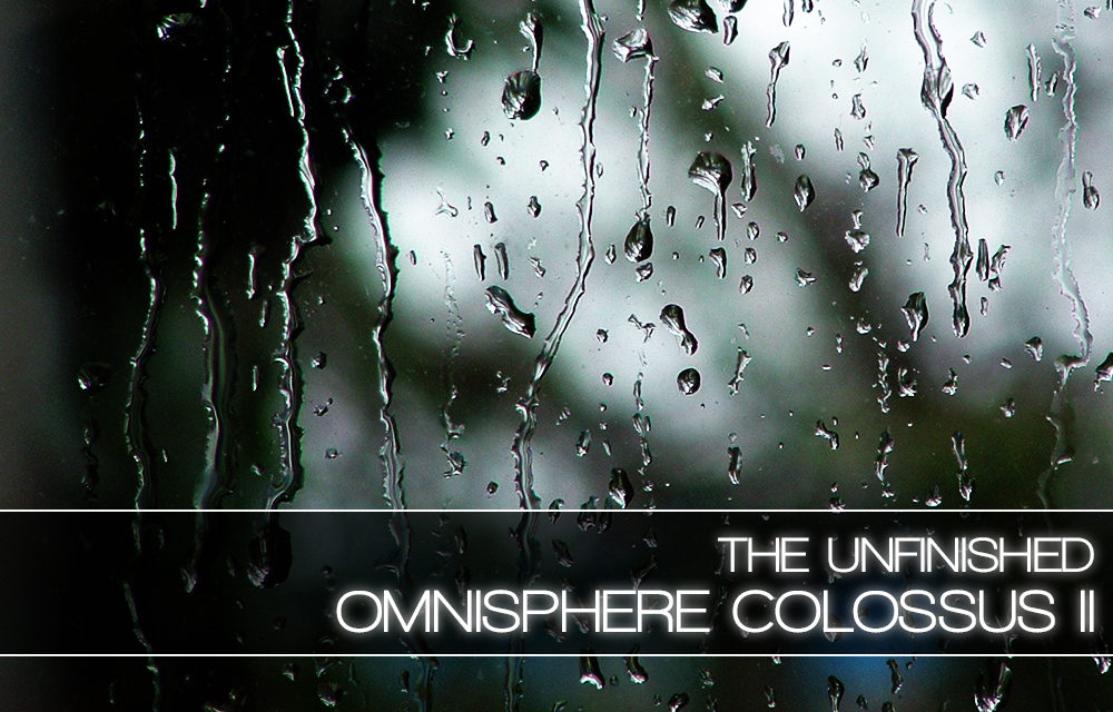 Omnisphere Colossus II by The Unfinished Review | StrongMocha