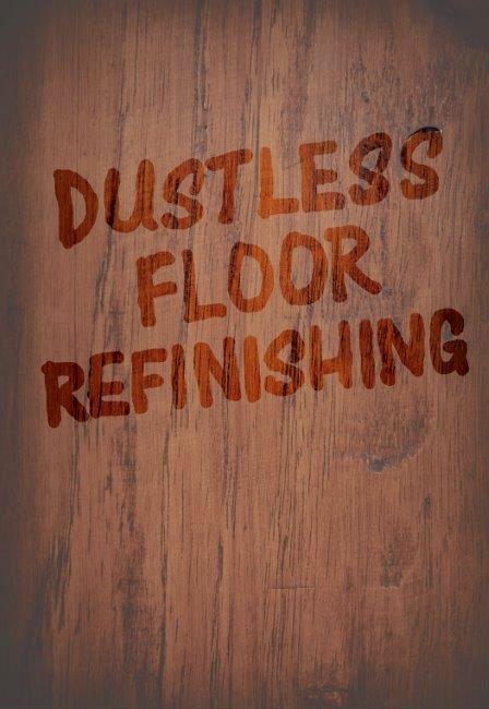 Dustless Hardwood Refinishing