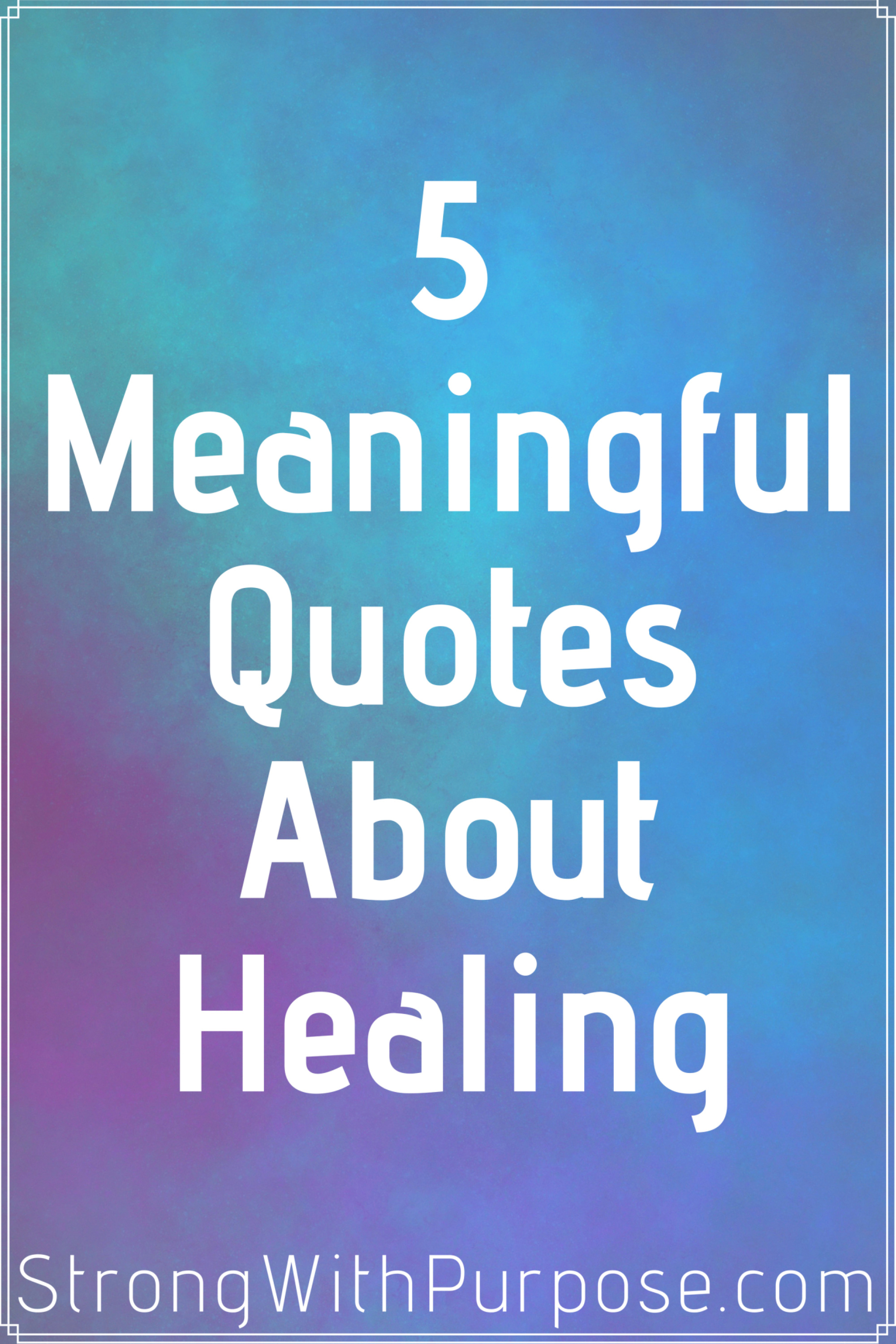 quotes healing meaningful strong purpose hope path
