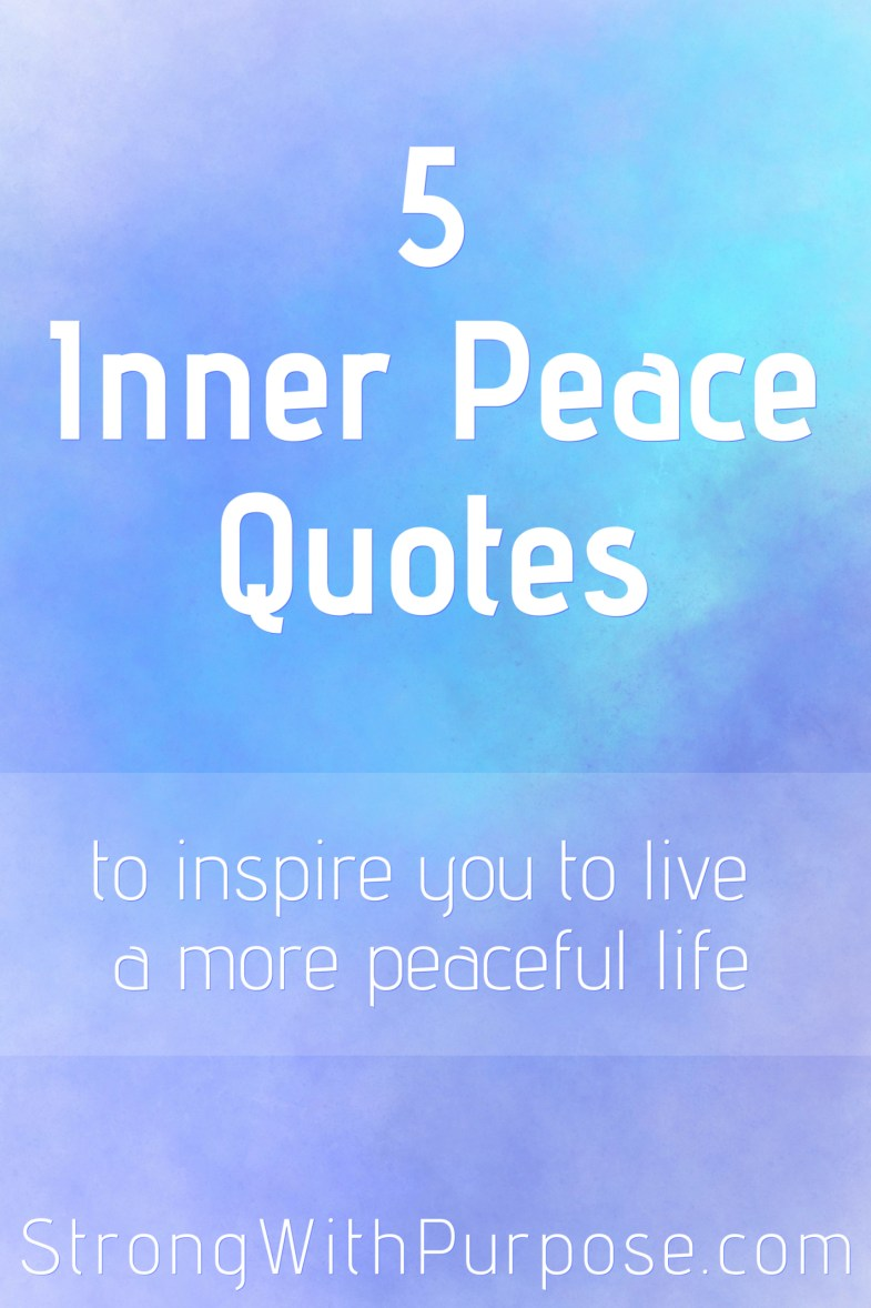 5 Quotes To Brighten Your Day: 5 Inner Peace Quotes