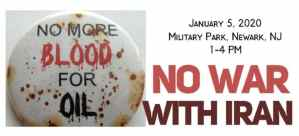 Newark, N.J., Jan. 5: No more blood for oil - No war with Iran