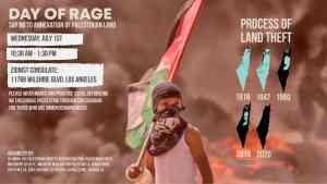 July 1 Los Angeles Day of Rage: NO to Annexation of Palestinian Land
