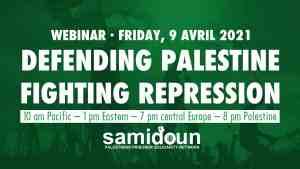 Defending Palestine, Fighting Repression, April 9