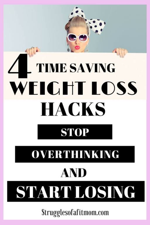 4 Time saving Weight Loss Hacks to reach your goals