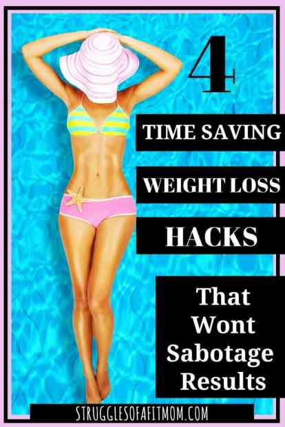 4 Time saving Weight Loss Hacks to reach your goal