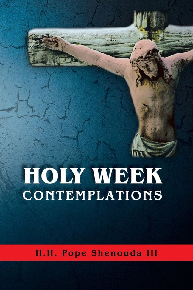 Holy Week Contemplations: St Shenouda Press- Coptic Orthodox Store