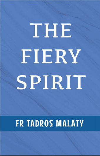 The fiery spirit by fr tadros malaty