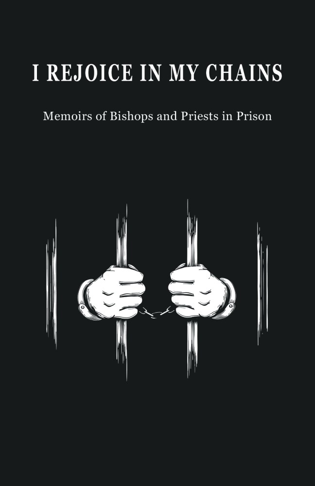 I Rejoice in My Chains- Memoirs of Coptic Bishops and Priests in Prison: St Shenouda Press- Coptic Orthodox Store