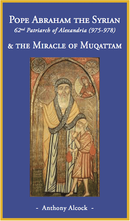 Pope Abraham The Syrian and the miracle of Muqattam