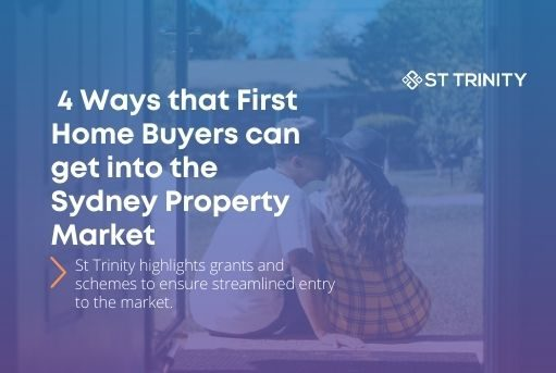 4 Ways that First Home Buyers can get into the Sydney Property Market