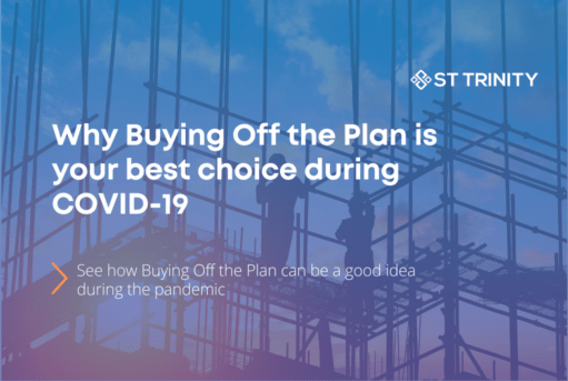 Why Buying Off the Plan is your best choice during COVID-19