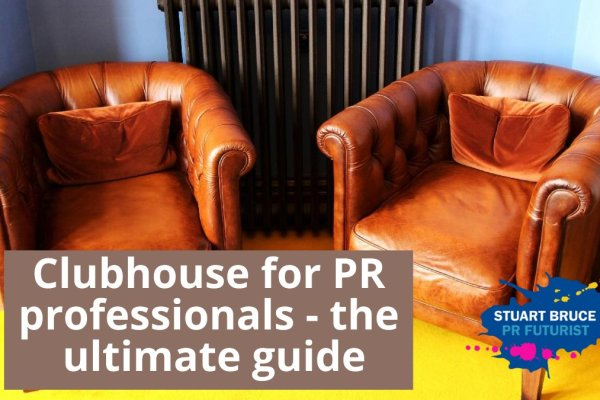 Clubhouse for PR proferssionals - the ultimate guide