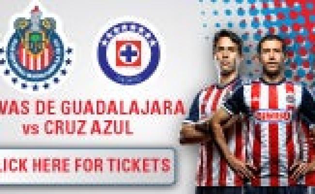Chivas Guadalajara Vs Cruz Azul Stubhub Center