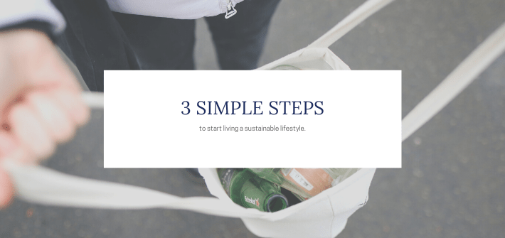 3 simple steps to sustianability