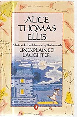 Unexplained Laughter by Alice Thomas Ellis