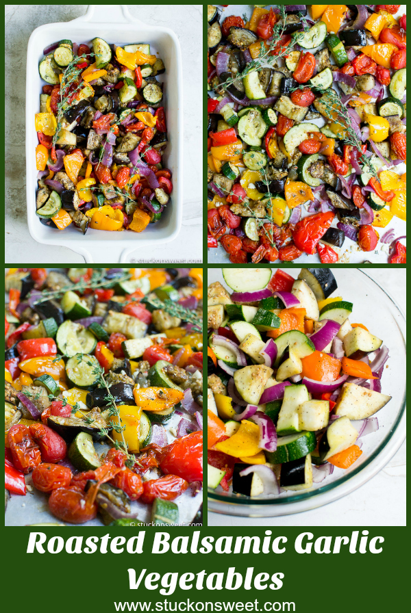 Roasted Balsamic and Garlic Vegetables. An easy and healthy side dish recipe. #stuckonsweet #recipe #sidedish #healthy