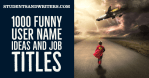 1000 Funny User Name Ideas and Job Titles