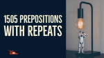 1505 prepositions with repeats