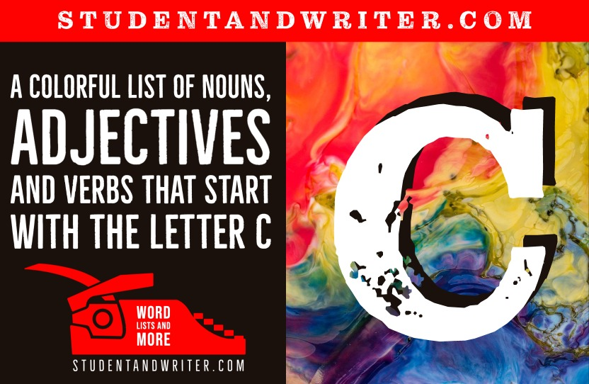 A Colorful List of Nouns, Adjectives and Verbs that start with the letter c