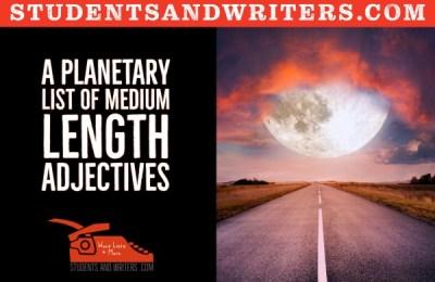 A planetary list of medium length adjectives