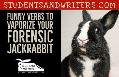 Read more about the article Funny Verbs to Vaporize Your Forensic Jackrabbit