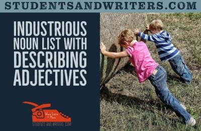 Industrious Noun List with Describing Adjectives