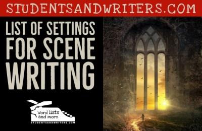 List of Settings for Scene Writing