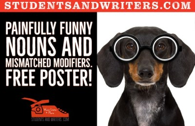 Painfully funny nouns and mismatched modifiers. Free poster!