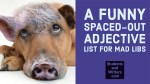 A Funny Spaced-Out Adjective List for Mad Libs