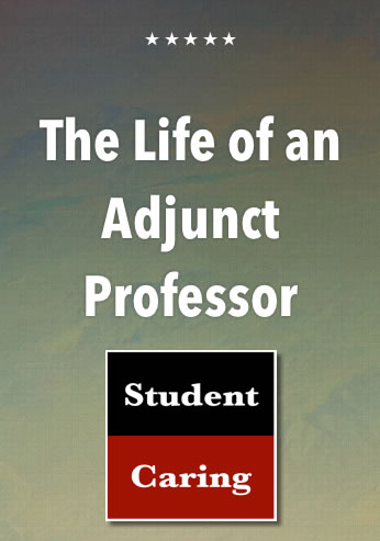The Life of an Adjunct Professor  |  Student Caring