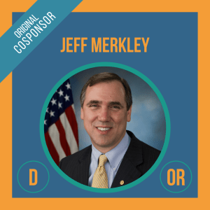 Senator Jeff Merkley, Cosponsor of the Student Borrower Bankruptcy Relief Act