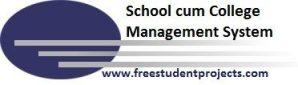School cum College Management System