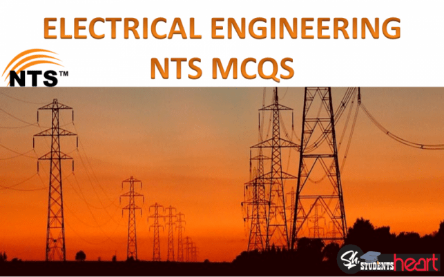 100 NTS Electrical Engineering MCQs >> For Jobs in Pakistan (2019)