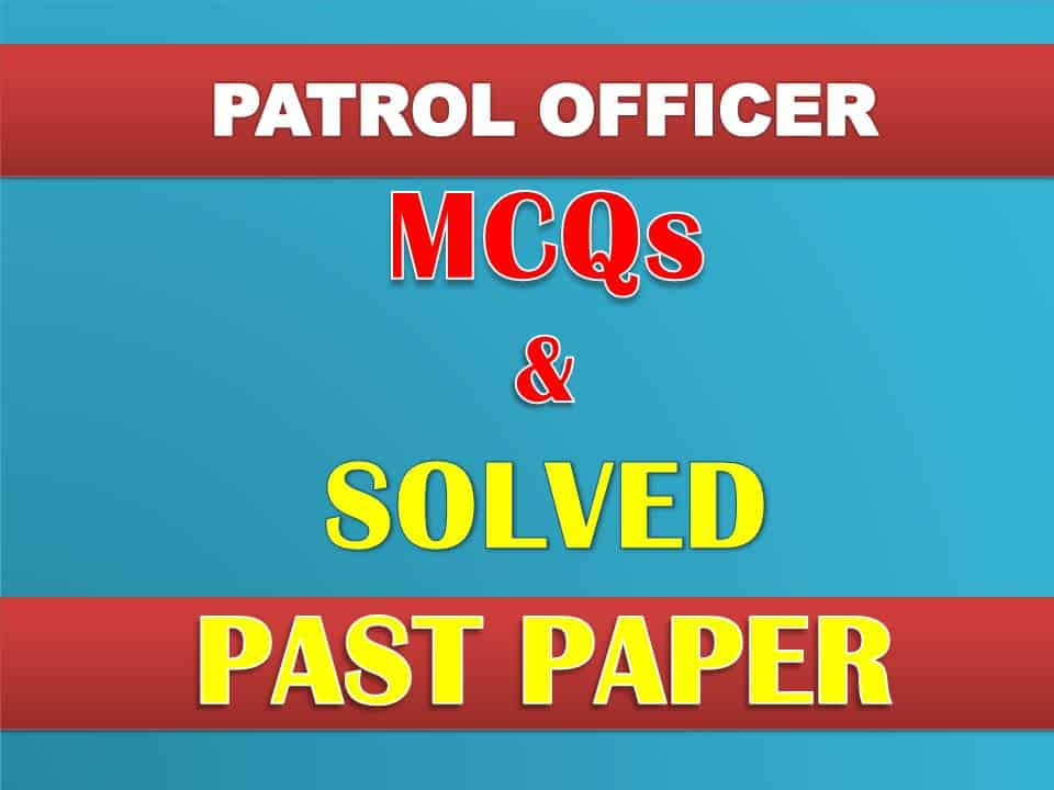 FPSC Patrol Officer Test MCQs and Solved Past Paper (2019)