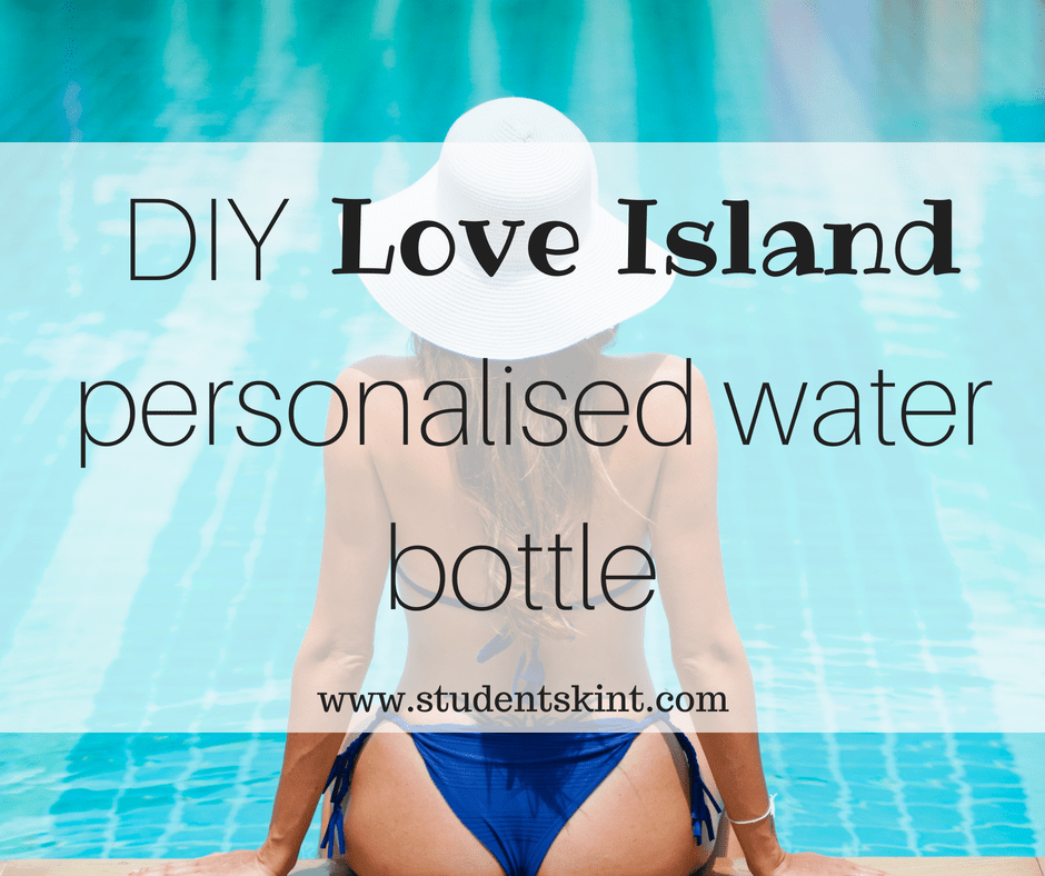 DIY Love Island water bottle