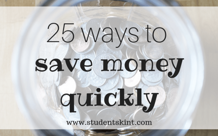 25 ways to save money quickly